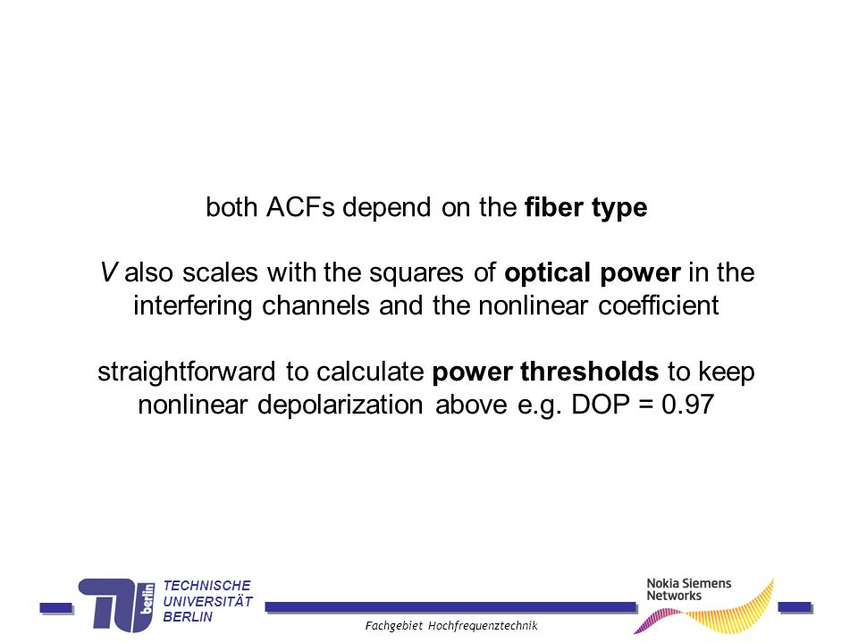 both ACFs depend on the fiber type