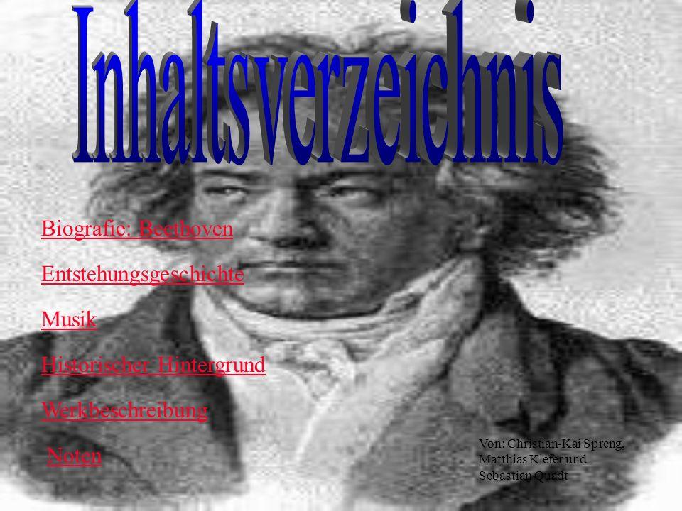 Inhaltsverzeichnis Biografie: Beethoven Entstehungsgeschichte Musik