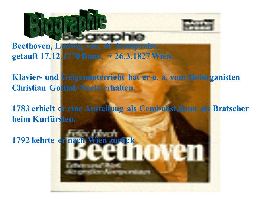 Biographie Beethoven, Ludwig van, dt. Komponist,