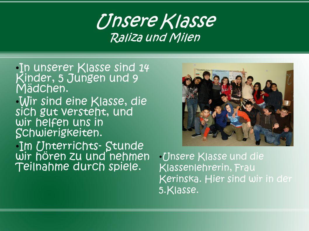 Unsere Klasse Raliza und Milen