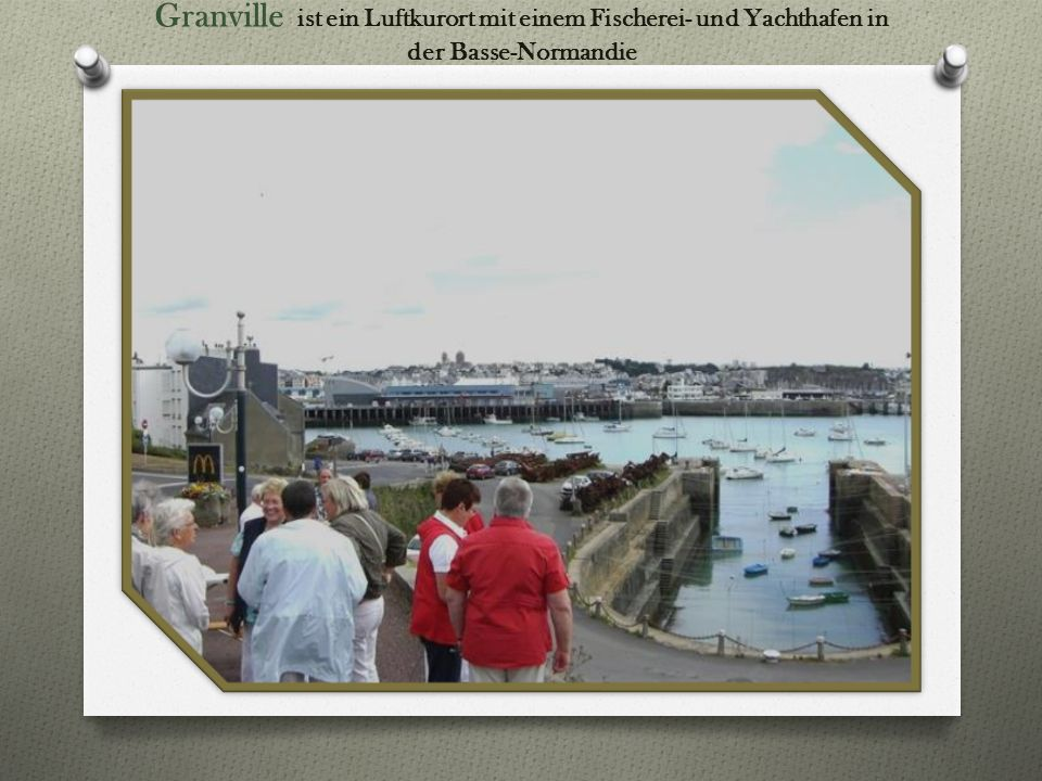 Granville ist ein Luftkurort mit einem Fischerei- und Yachthafen in der Basse-Normandie