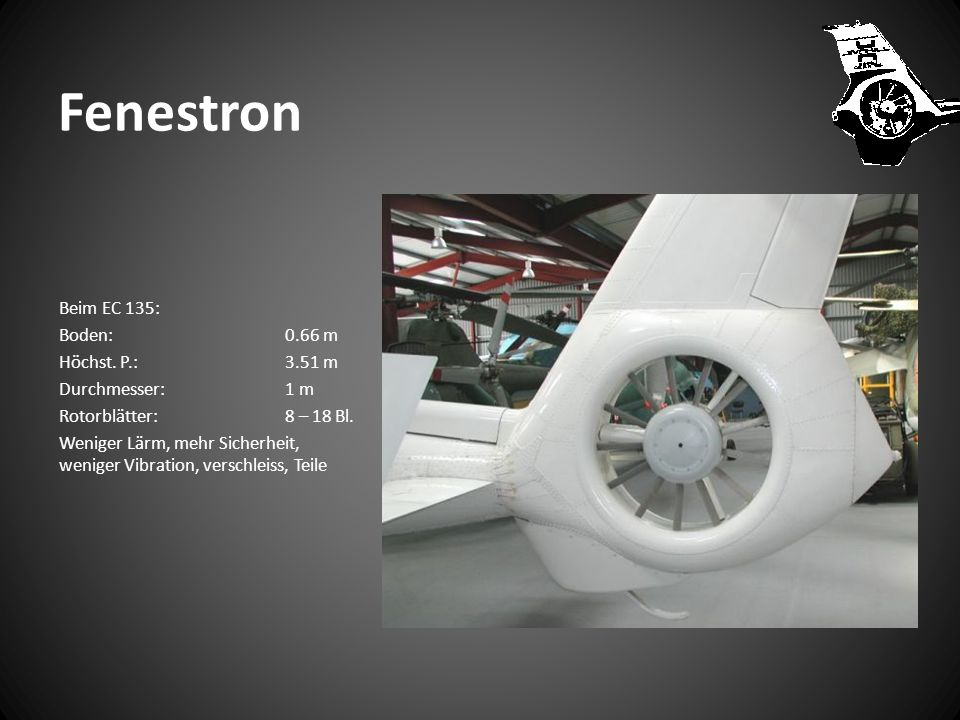 Fenestron Beim EC 135: Boden: 0.66 m Höchst. P.: 3.51 m