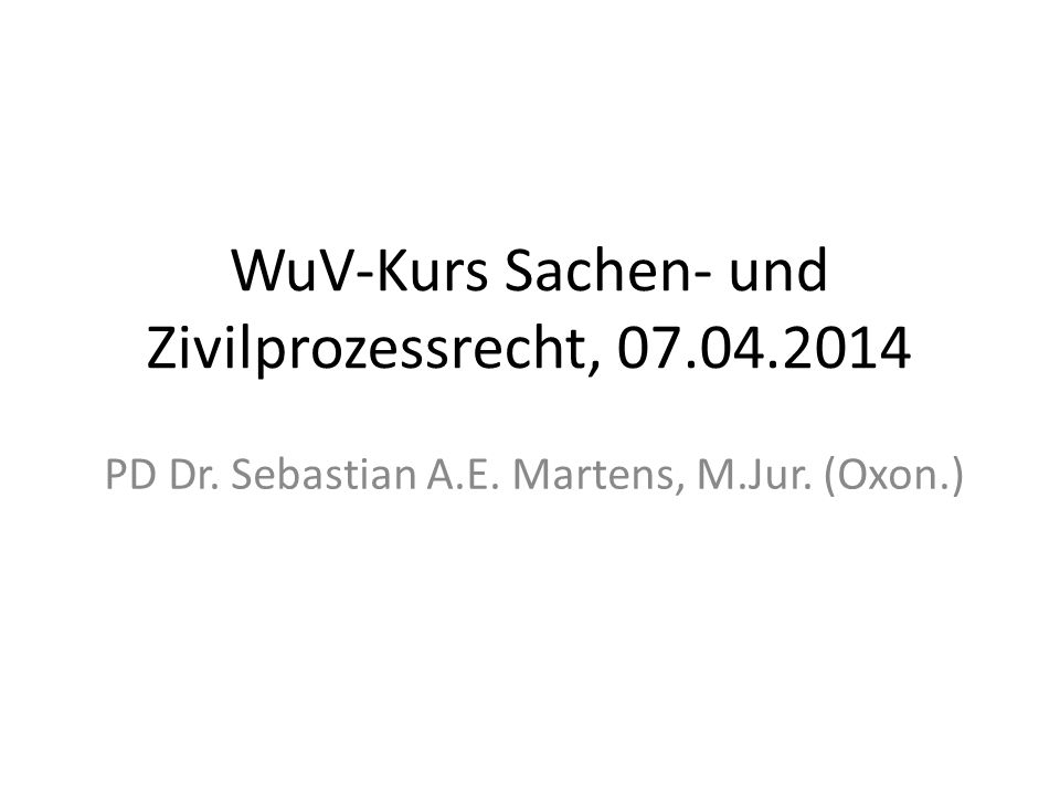 WuV-Kurs Sachen- und Zivilprozessrecht, 07.04.2014