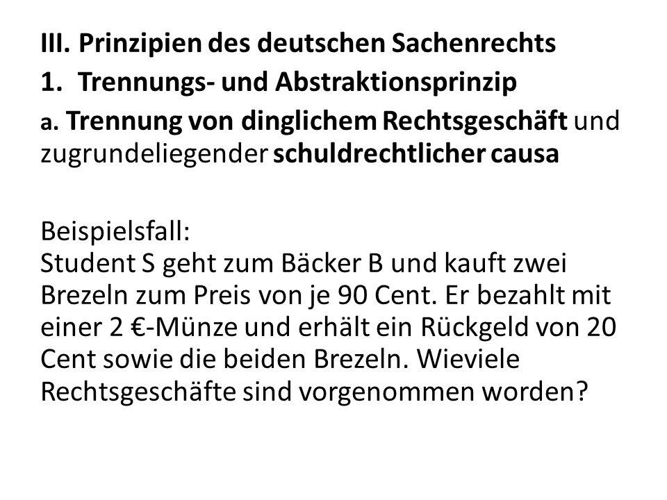 III. Prinzipien des deutschen Sachenrechts