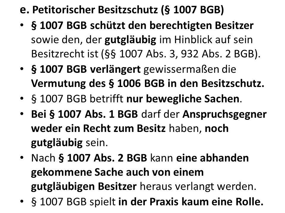 e. Petitorischer Besitzschutz (§ 1007 BGB)