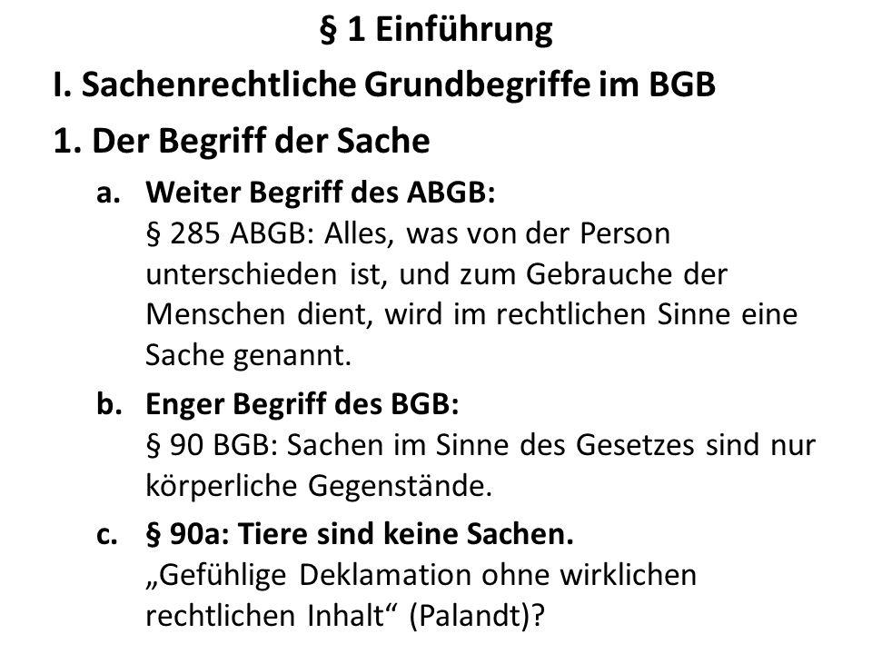 I. Sachenrechtliche Grundbegriffe im BGB 1. Der Begriff der Sache