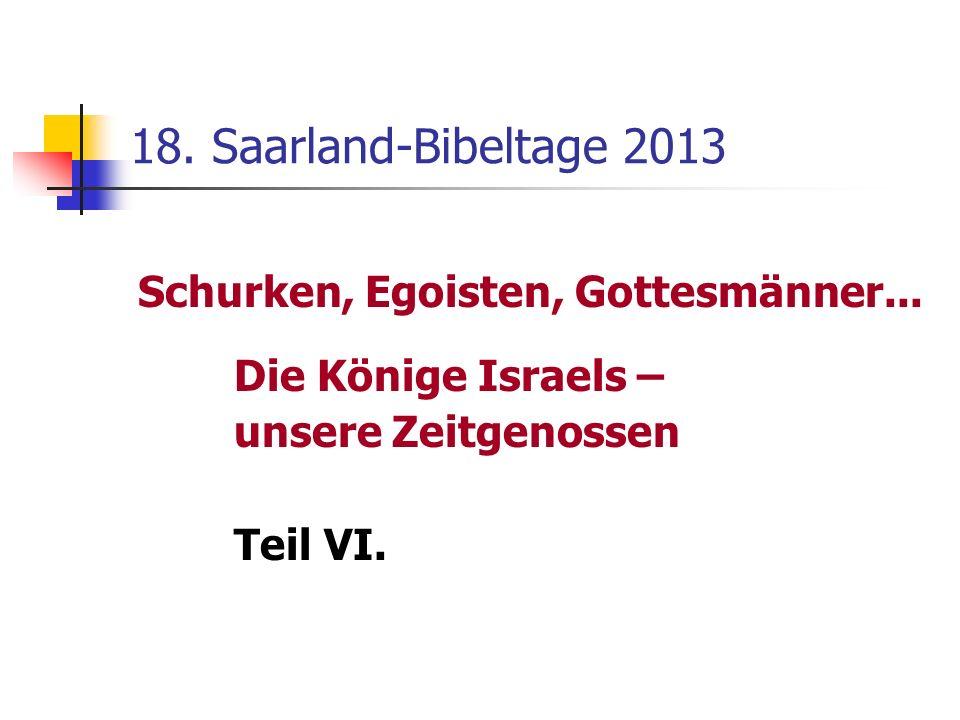 18. Saarland-Bibeltage 2013 Schurken, Egoisten, Gottesmänner...