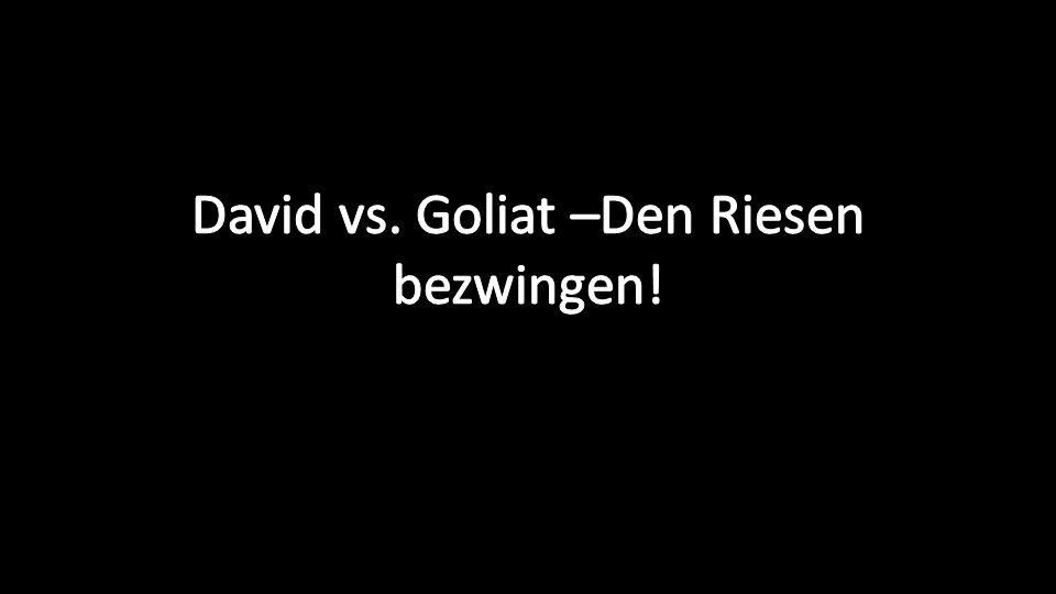 David vs. Goliat –Den Riesen bezwingen!