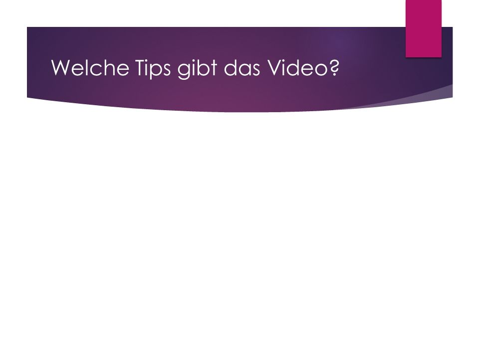 Welche Tips gibt das Video