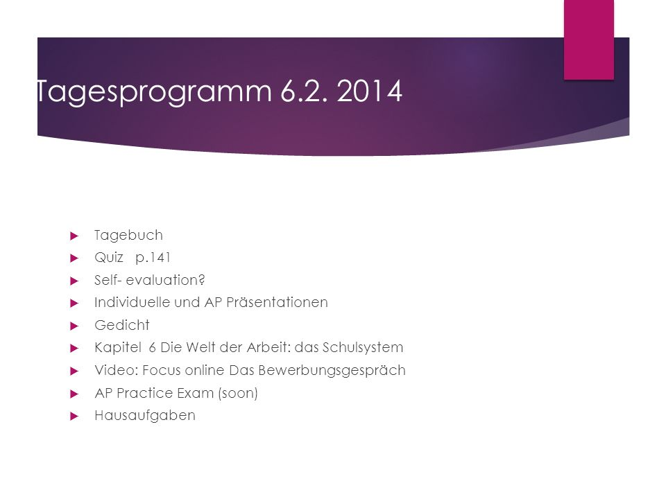 Tagesprogramm 6.2. 2014 Tagebuch Quiz p.141 Self- evaluation