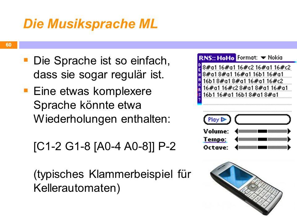 Die Musiksprache ML Die Sprache ist so einfach, dass sie sogar regulär ist.