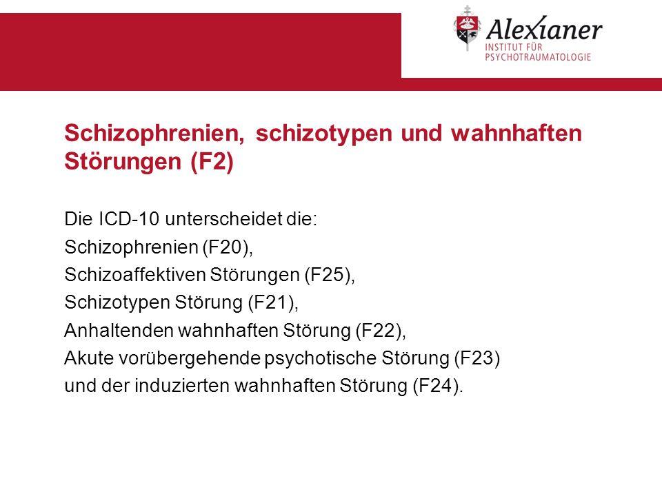 Schizophrenien, schizotypen und wahnhaften Störungen (F2)