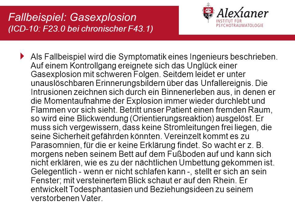Fallbeispiel: Gasexplosion (ICD-10: F23.0 bei chronischer F43.1)
