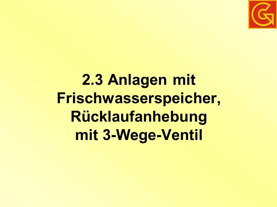 2.3 Anlagen mit Frischwasserspeicher, Rücklaufanhebung mit 3-Wege-Ventil