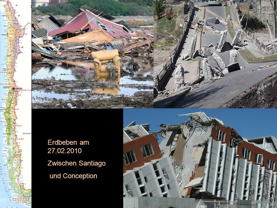 Erdbeben am 27.02.2010 Zwischen Santiago und Conception