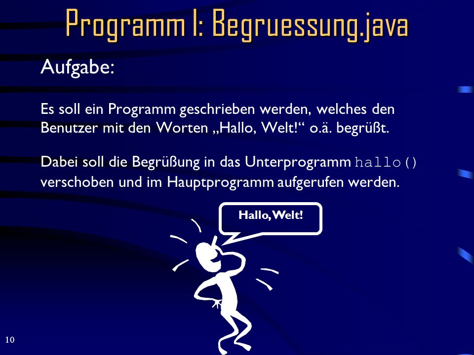 Programm I: Begruessung.java