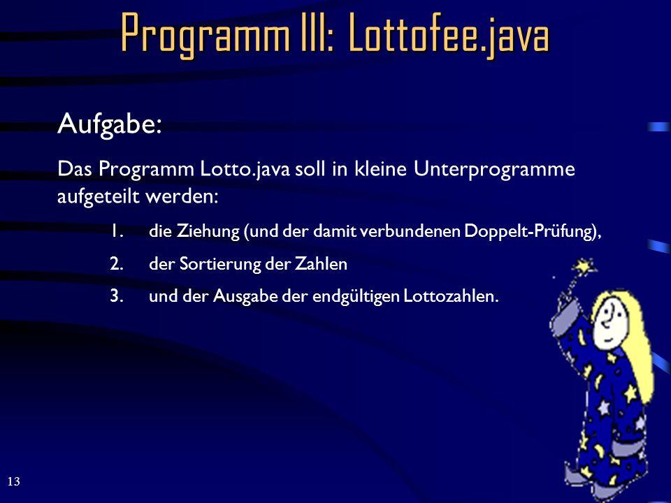 Programm III: Lottofee.java