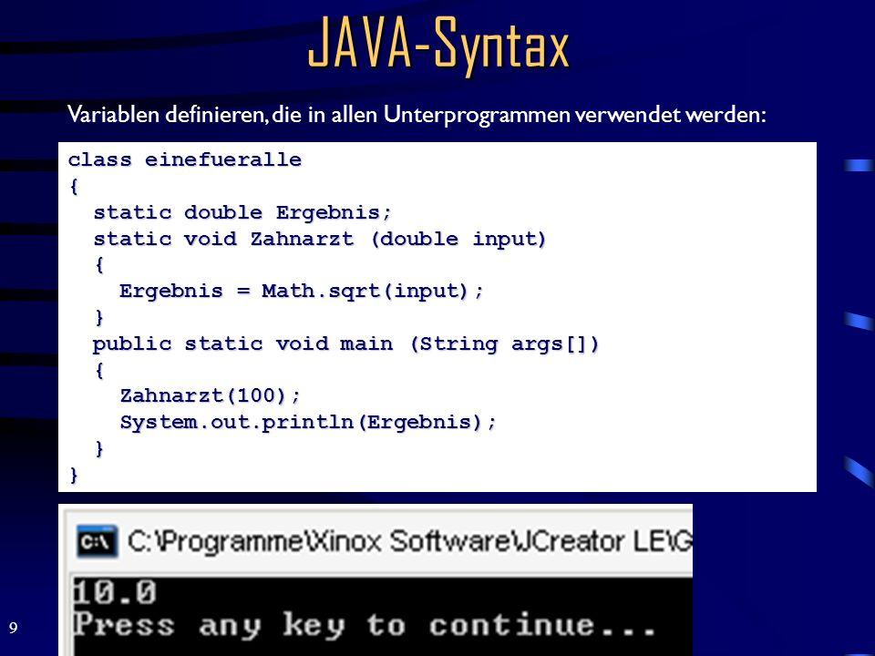 JAVA-Syntax Variablen definieren, die in allen Unterprogrammen verwendet werden: class einefueralle.