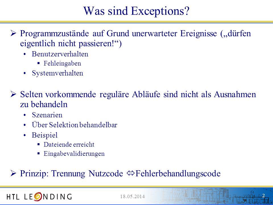 """Was sind Exceptions Programmzustände auf Grund unerwarteter Ereignisse (""""dürfen eigentlich nicht passieren! )"""