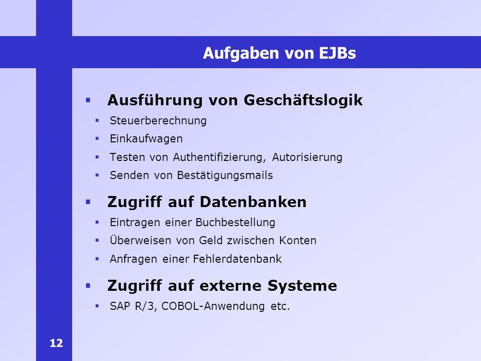 Aufgaben von EJBs Ausführung von Geschäftslogik
