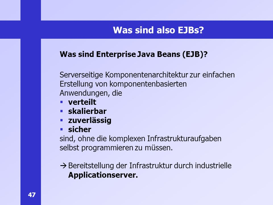Was sind also EJBs Was sind Enterprise Java Beans (EJB)