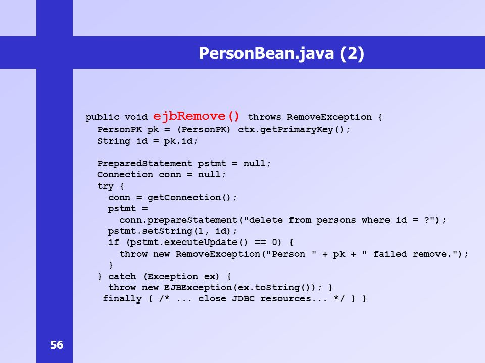 PersonBean.java (2) public void ejbRemove() throws RemoveException {