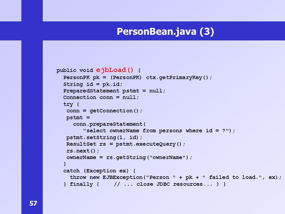 PersonBean.java (3) public void ejbLoad() {