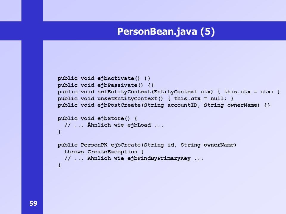 PersonBean.java (5) public void ejbActivate() {}