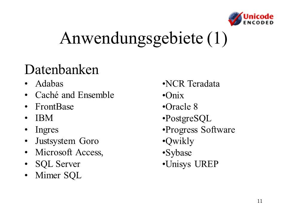 Anwendungsgebiete (1) Datenbanken Adabas NCR Teradata