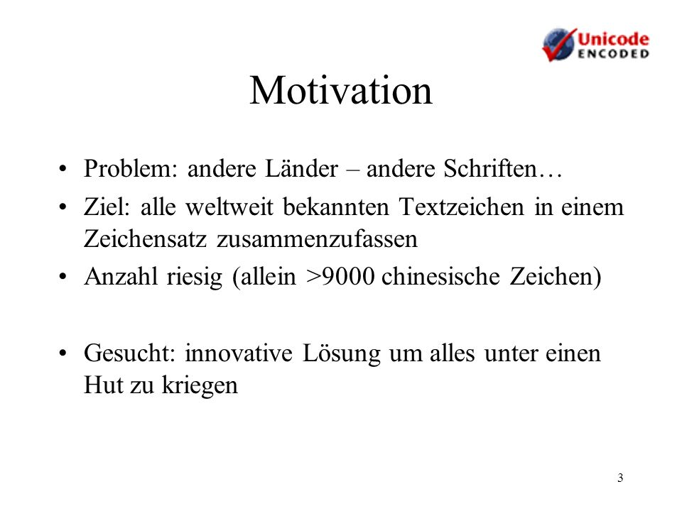 Motivation Problem: andere Länder – andere Schriften…