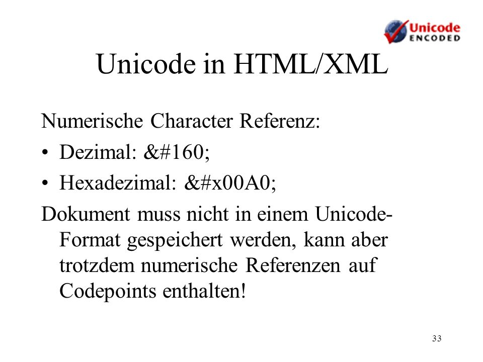 Unicode in HTML/XML Numerische Character Referenz: Dezimal: