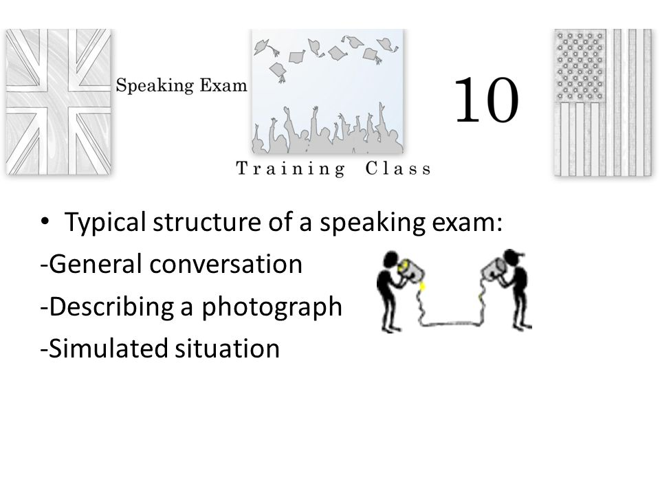Typical structure of a speaking exam:
