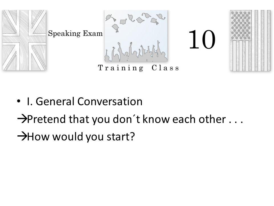 I. General Conversation