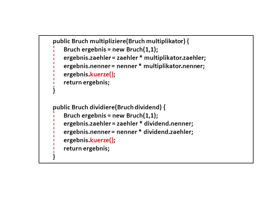 public Bruch multipliziere(Bruch multiplikator) {