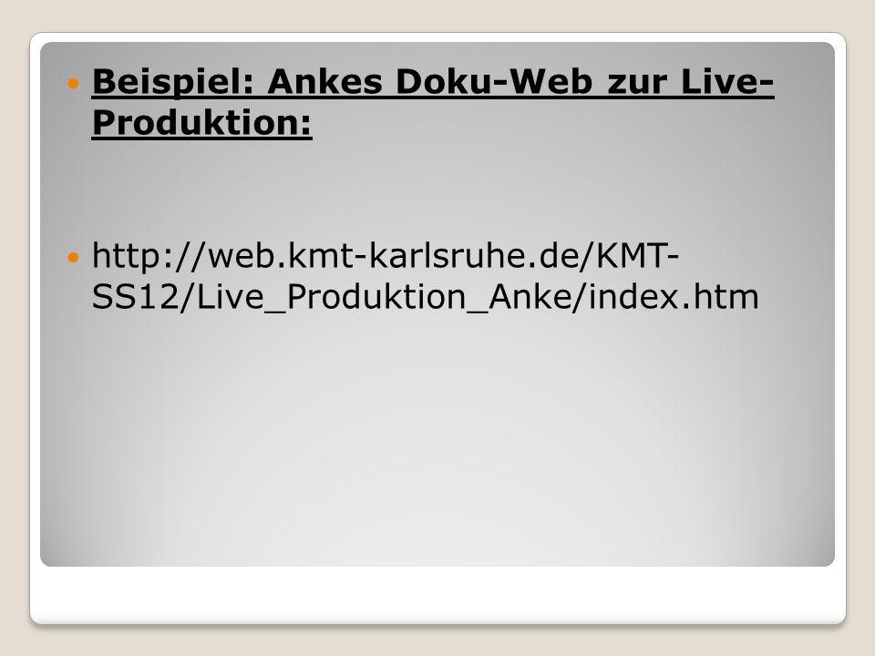 Beispiel: Ankes Doku-Web zur Live- Produktion: