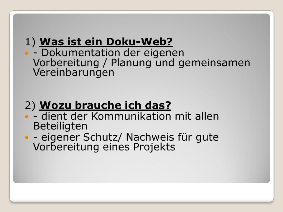 1) Was ist ein Doku-Web - Dokumentation der eigenen Vorbereitung / Planung und gemeinsamen Vereinbarungen.