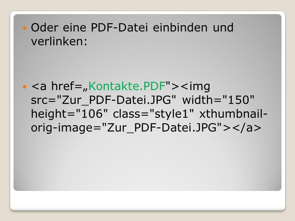 Oder eine PDF-Datei einbinden und verlinken: