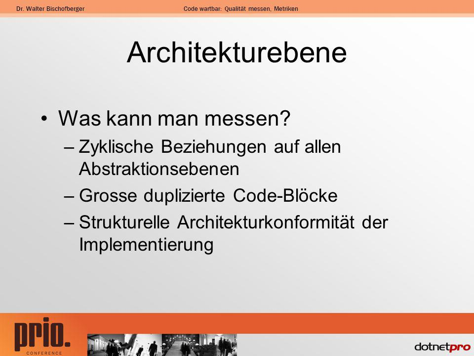 Architekturebene Was kann man messen