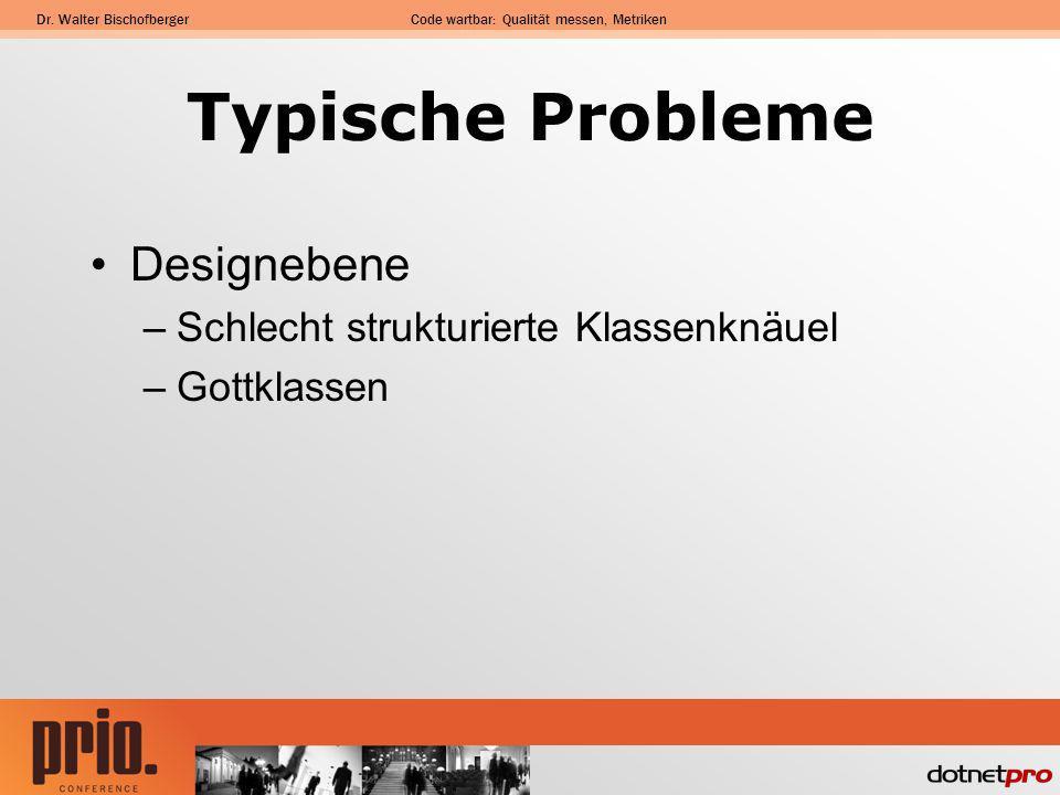 Typische Probleme Designebene Schlecht strukturierte Klassenknäuel