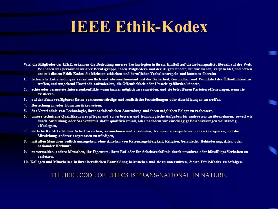 THE IEEE CODE OF ETHICS IS TRANS-NATIONAL IN NATURE.