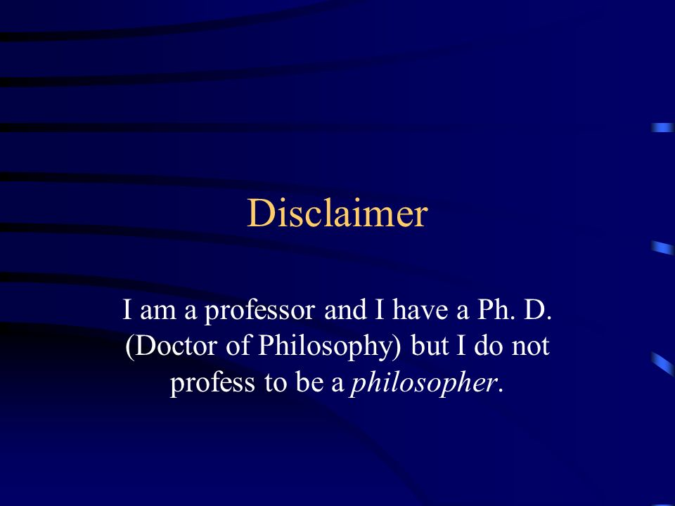 Disclaimer I am a professor and I have a Ph. D.