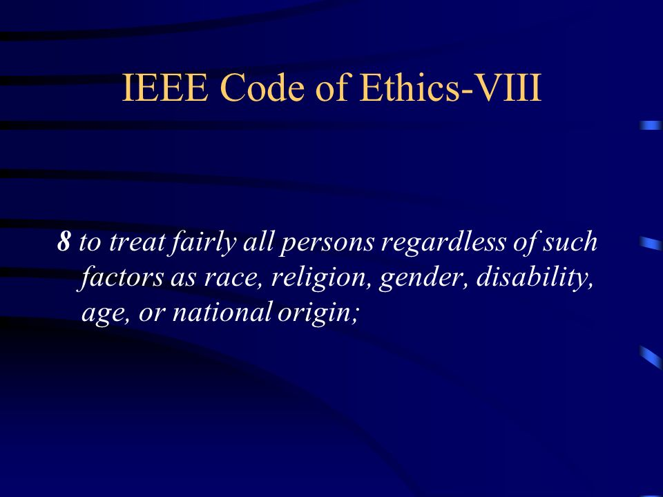 IEEE Code of Ethics-VIII