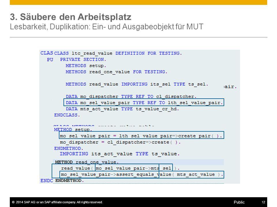 3. Säubere den Arbeitsplatz Lesbarkeit, Duplikation: Ein- und Ausgabeobjekt für MUT