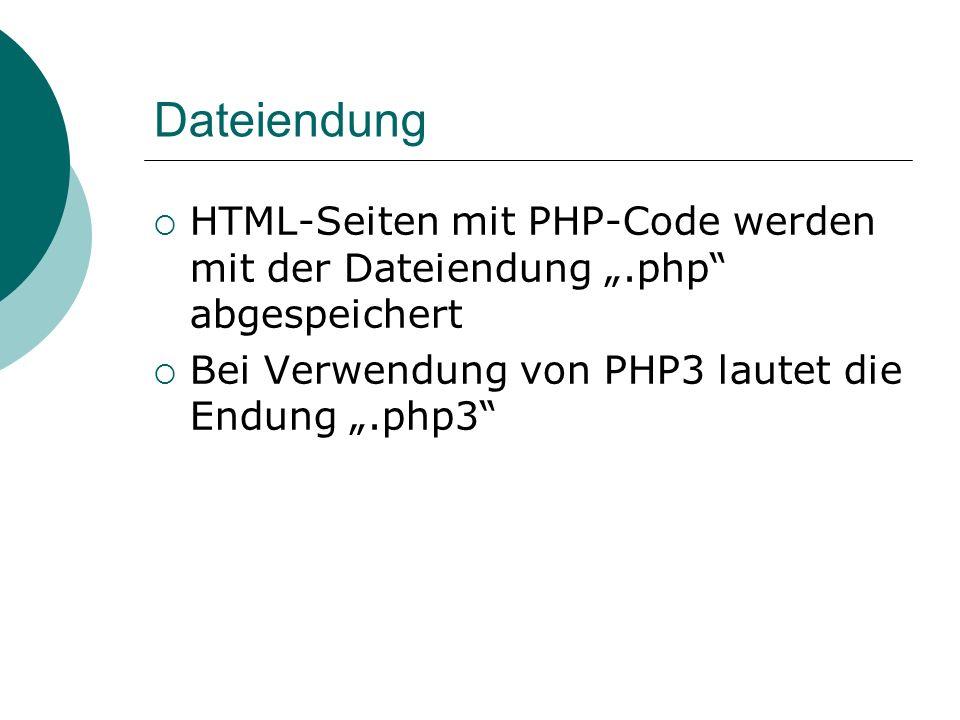 """Dateiendung HTML-Seiten mit PHP-Code werden mit der Dateiendung """".php abgespeichert."""