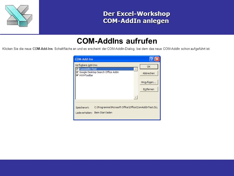 COM-AddIns aufrufen Der Excel-Workshop COM-AddIn anlegen
