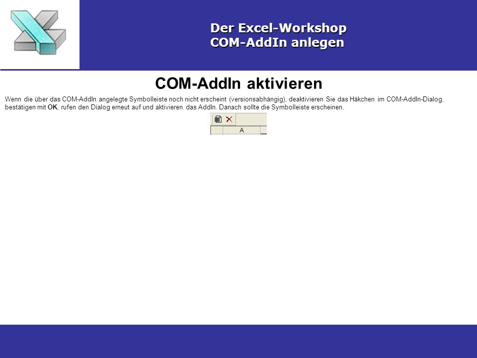 COM-AddIn aktivieren Der Excel-Workshop COM-AddIn anlegen