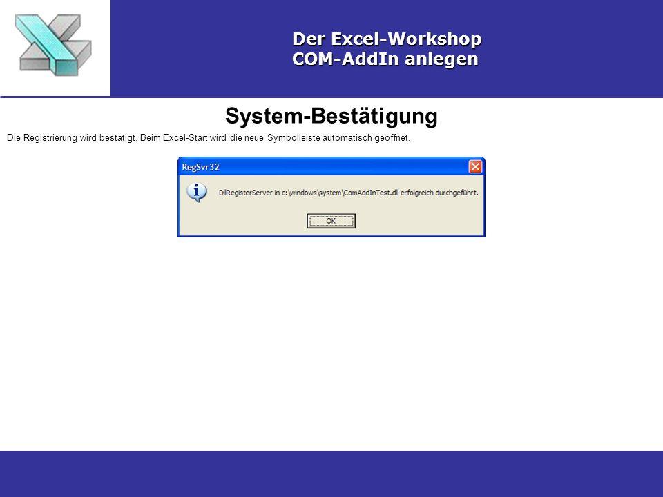 System-Bestätigung Der Excel-Workshop COM-AddIn anlegen