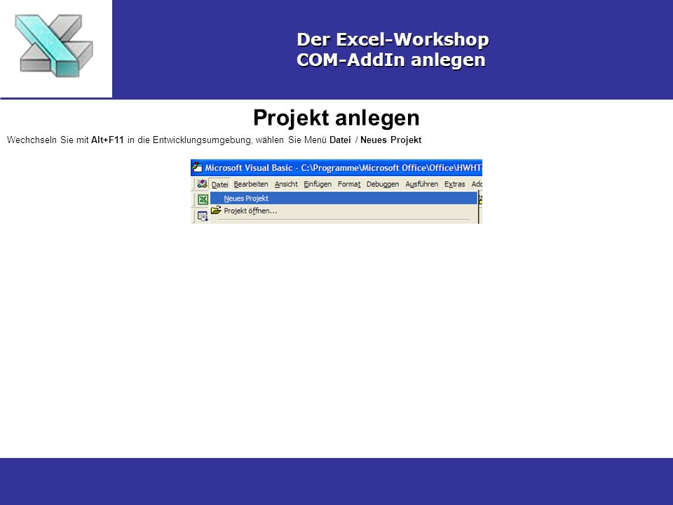 Projekt anlegen Der Excel-Workshop COM-AddIn anlegen