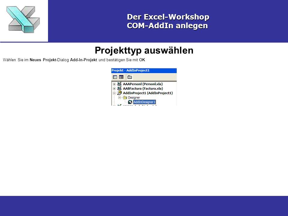 Projekttyp auswählen Der Excel-Workshop COM-AddIn anlegen