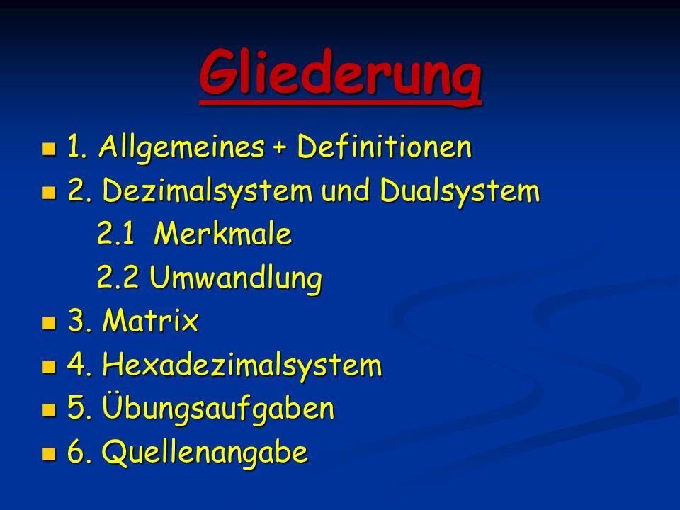 Gliederung 1. Allgemeines + Definitionen